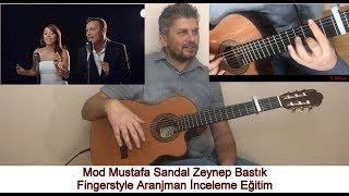 MOD MUSTAFA SANDAL ZEYNEP BASTIK FINGERSTYLE GİTAR EĞİTİM DERS