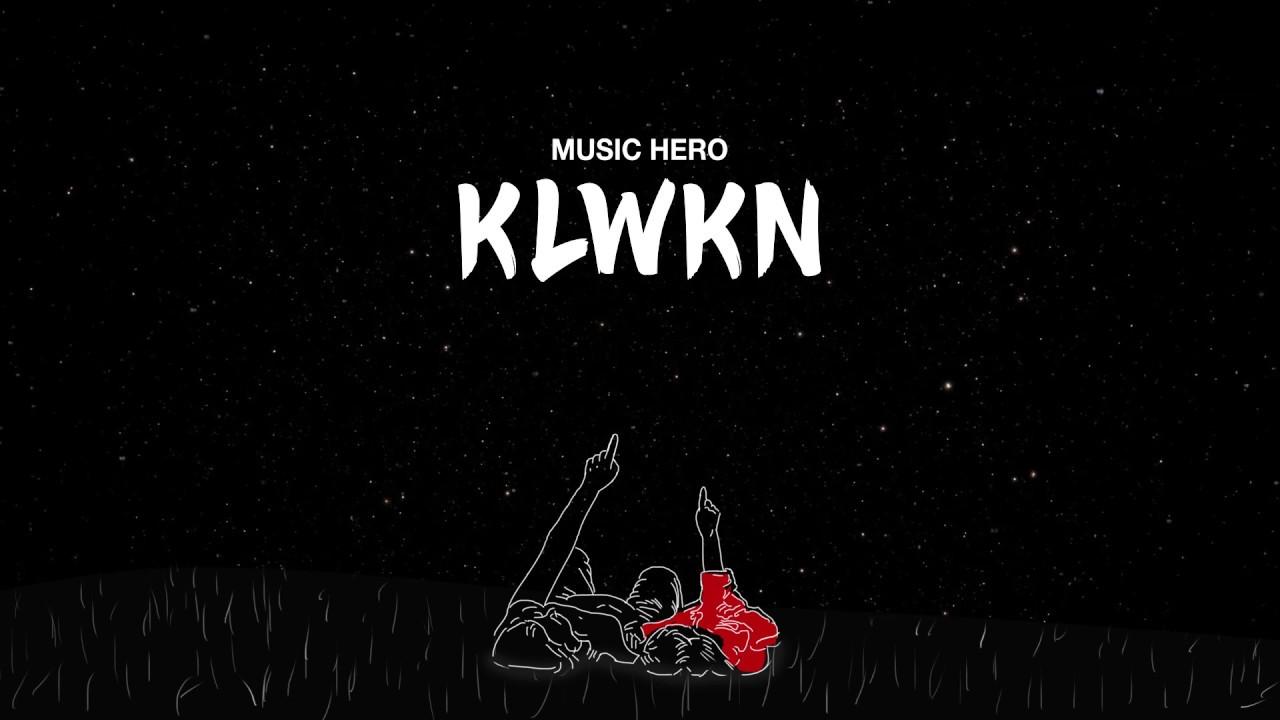 Klwkn Lyric Video Music Hero Youtube