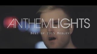 Repeat youtube video Best of 2015 Medley  | Anthem Lights