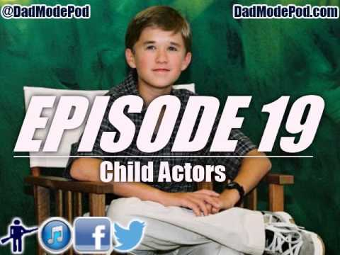 The Dad Mode Podcast - Episode 19 - Child Actors