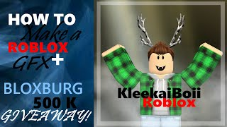 How To Make A ROBLOX GFX Part 2! Editing!!! + 500K GIVEAWAY!!! [BLOXBURG]