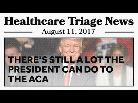 Image result for Healthcare Triage News: The Trump Administration Has Many Options to Undermine Obamacare