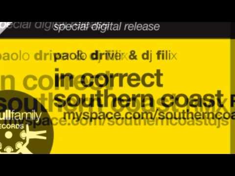 PAOLO DRIVER, DJ FILIX - IN CORRECT (SOUTHERN COAST REMIX)