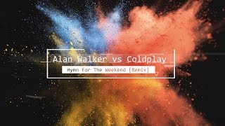 Скачать Alan Walker Vs Coldplay Hymn For The Weekend Remix
