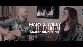 Скачать Maître Gims Ft Sia Je Te Pardonne Mary Willy Cover
