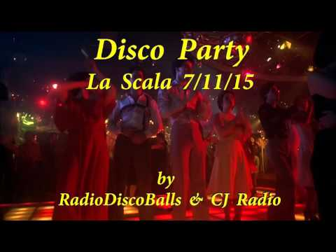 Disco Party - La Scala 7/11/15 by RadioDiscoBalls & CJ Radio!