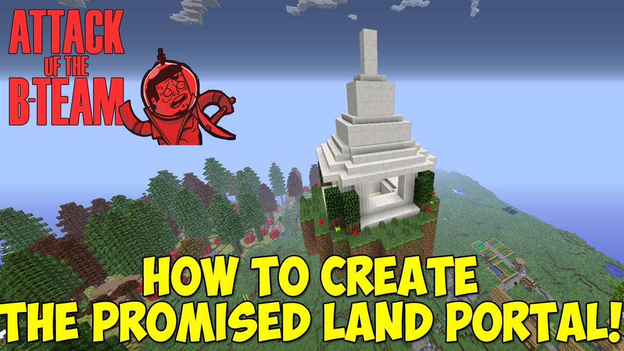 How To: Create The Promised Land Portal! - Attack of The B team [Biomes O'  Plenty]