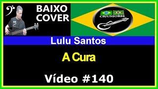 Lulu Santos - A Cura (no BAIXO com Tablatura) bass cover tab
