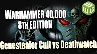 Video Genestealer Cult vs Deathwatch Warhammer 8th Edition Battle Report Ep 49 download MP3, 3GP, MP4, WEBM, AVI, FLV Januari 2018