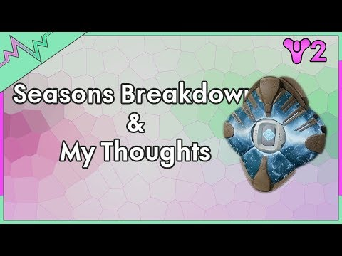 Seasons Breakdown & My Thoughts - Destiny 2 News
