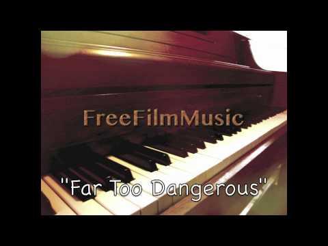 """Far Too Dangerous"" Royalty Free Suspense Music"