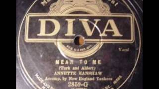 Annette Hanshaw - Mean to Me-1929