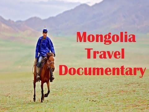 ✮✮✮ Mongolia Travel Documentary ✮✮✮