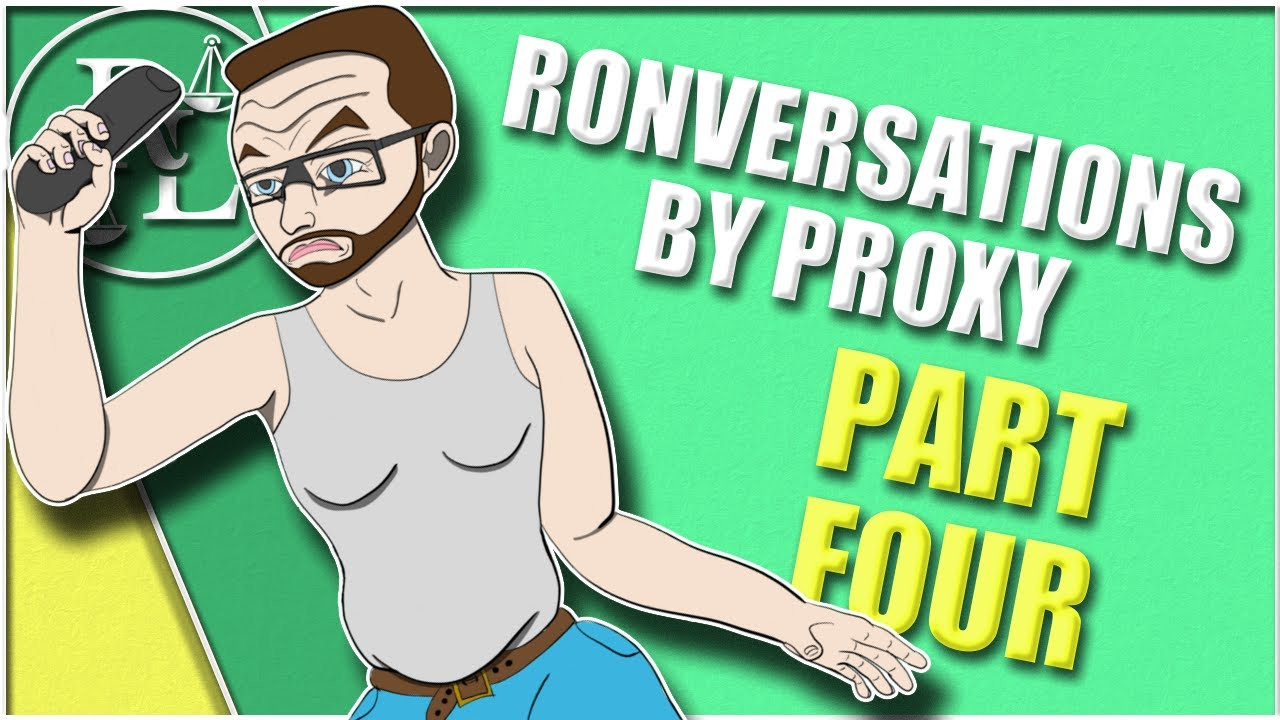 Ronversations by Proxy: The Interview - Part 4