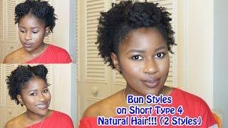 Bun Styles on Short Type 4 Natural Hair!!!(2 Styles)|Mona B.