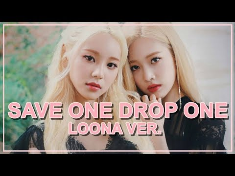 SAVE ONE, DROP ONE [LOONA VER.]