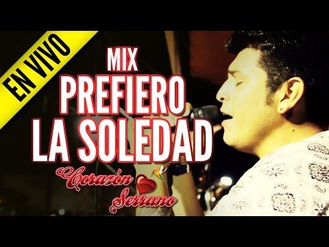Corazón Serrano - Mix Prefiero La Soledad (En Vivo)