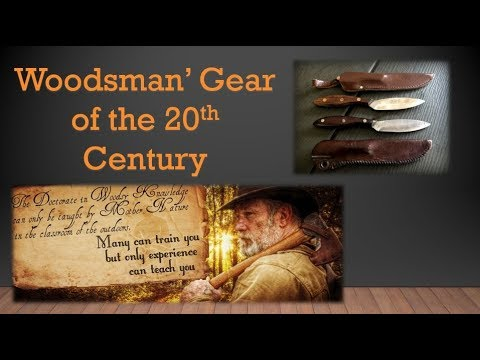 Woodsman's Gear of the 20th Century Part 1