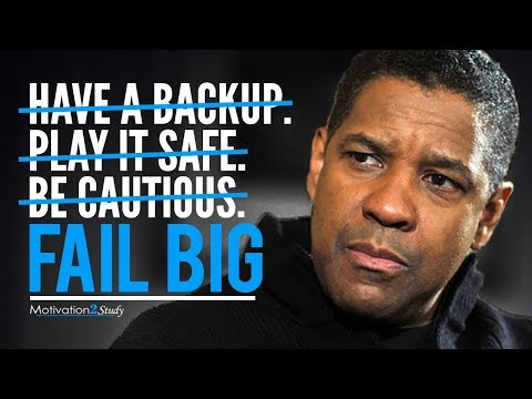 Denzel Washington's Ultimate Advice for Students and College Grads – DON'T BE AFRAID TO FAIL BIG