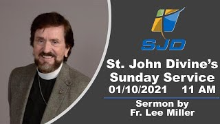 St. John Divine Live Stream for January 10th, 2021 at 11 AM