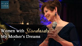 """Women with Standards """"My Mother's Dreams""""   Sessions From Blue Rock LIVE"""