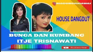 Download ITJE TRISNAWATI - BUNGA DAN KUMBANG - HOUSE DANGDUT