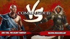 Commander Versus Series: Shu Yun (Justin Parnell) Vs. Yasova Dragonclaw (Stephen Green)