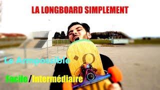 Le Armpossible, un trick largement possible // La Longboard Simplement