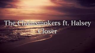The Chanismokers ft Halsey--Closer/Lyrics