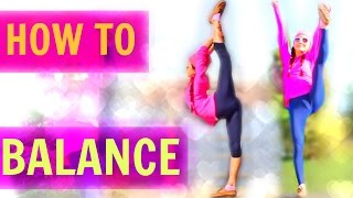 HOW TO BALANCE ON ONE FOOT!