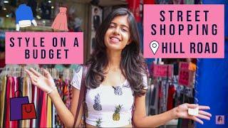 Style on a Budget: Hill Road, Mumbai| Sejal Kumar