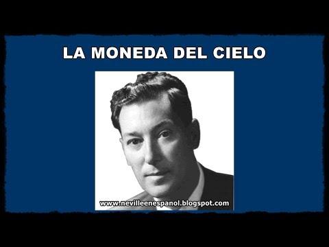 LA MONEDA DEL CIELO (Neville Goddard - 1954)