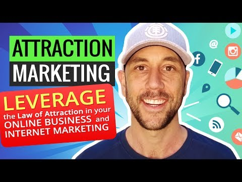 Attraction Marketing - Leverage the Law of Attraction in your online business and internet marketing