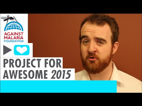 The Against Malaria Foundation: Project for Awesome 2015