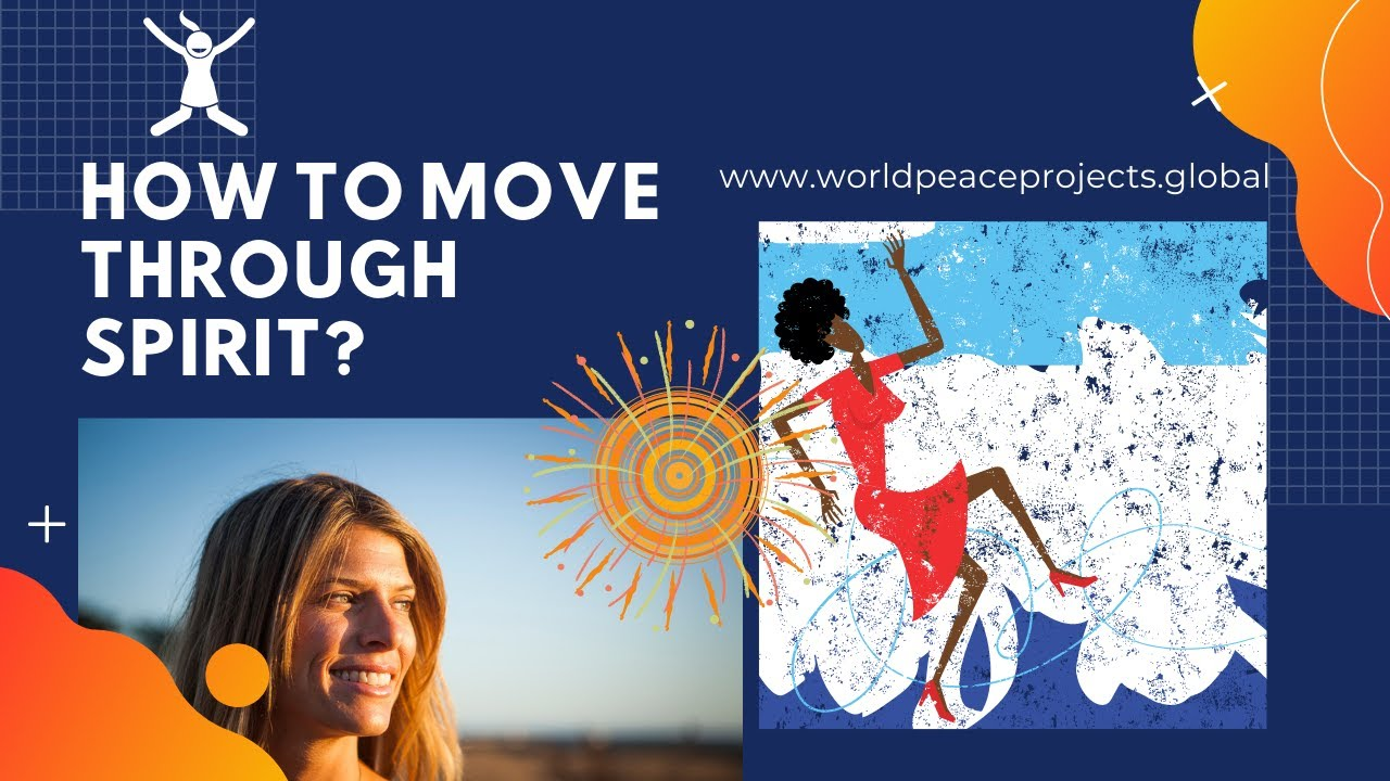 How To Move Through Spirit. And What Does that Mean?