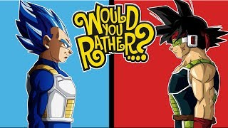 Vegeta And Bardock Play Would You Rather?