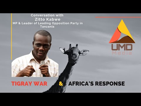 Tigray War & Africa's Response - Conversation with Zitto Kabwe, Leader of Tanzanian Opposition Party