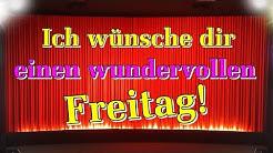 Freitagsgrüße Video, Guten Morgen Grüße Freitag mit Bildern kostenlos, Lieder von Thomas Koppe