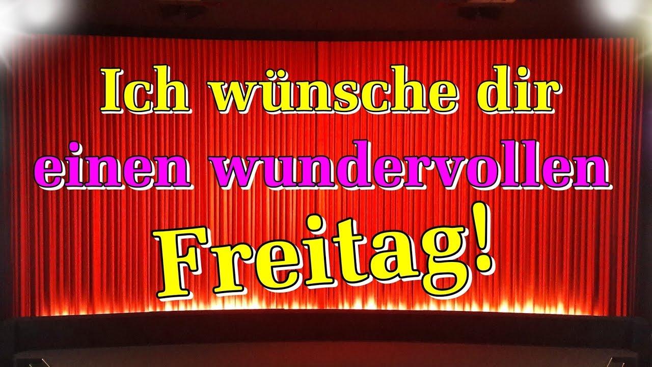 Freitagsgrüße Video Guten Morgen Grüße Freitag Mit Bildern Kostenlos Lieder Von Thomas Koppe