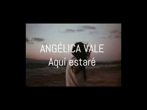 Aqui Estare Angelica Vale Youtube