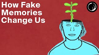 The False Memory Effect - How Fake Memories Change Us