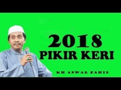"""""""Anwar Zahid"""" Pikir Keri Ae Lek Kesuen , Full Ngakak Terbaru Dari Ceramah Anwar Zahid 2018"""