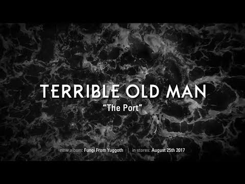 TERRIBLE OLD MAN - The Port (full song)