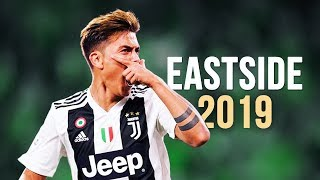 Paulo Dybala - Eastside | Skills & Goals | 2018/2019 HD