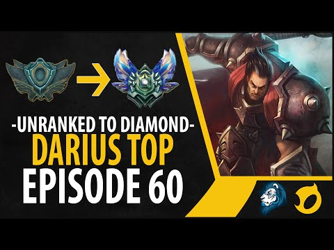 Unranked to Diamond - Darius Top - Episode 60