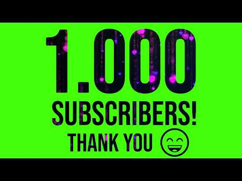 1000 Subscribers Celebration - FREE!!! 6 Green Screens with Effects