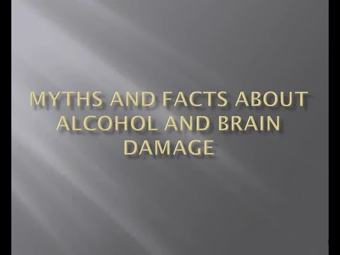 """MYTHS AND FACTS ABOUT ALCOHOL AND BRAIN DAMAGE"""