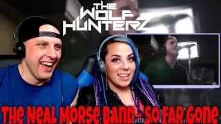 The Neal Morse Band - So Far Gone (Official Video) THE WOLF HUNTERZ Reactions