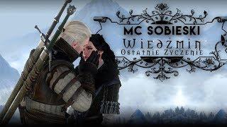 MC Sobieski ft. Magda Dziemiańczuk - Wiedźmin / The Witcher - Ostatnie Życzenie  prod. Paradox