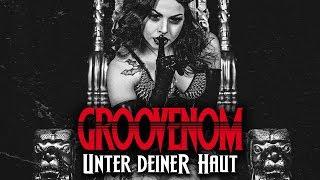 Смотреть клип Groovenom - Unter Deiner Haut